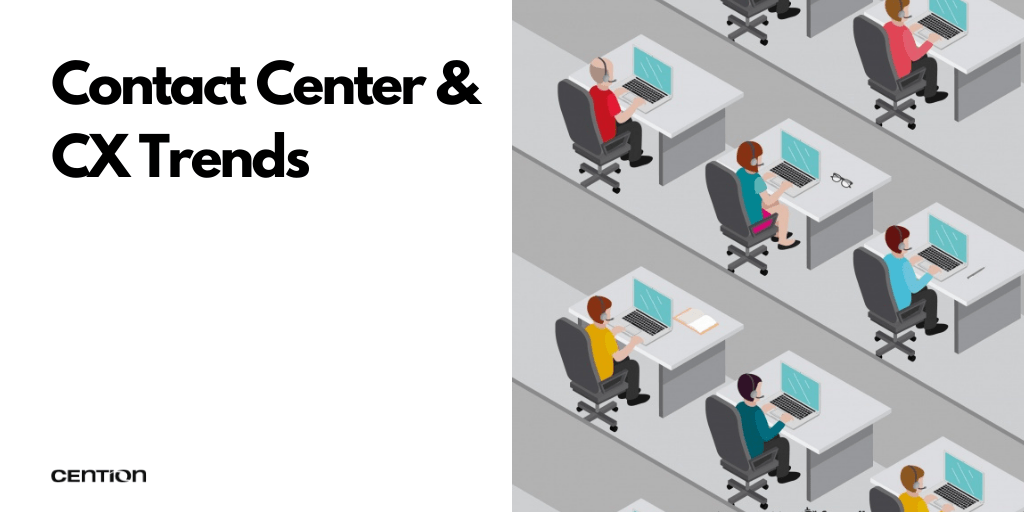 Contact Center and CX Trends 2021